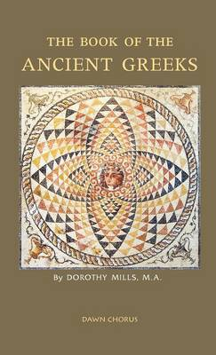 The Book of the Ancient Greeks by Dorothy Mills