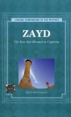 Zayd The Rose that Bloomed in Captivity by Resit Haylamaz