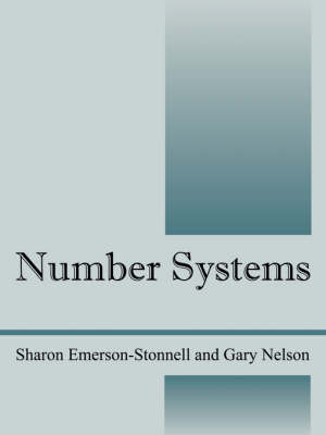Number Systems by Sharon Emerson Stonnell, REV Dr Gary, Pho (Consultant, Monterey, California, USA) Nelson