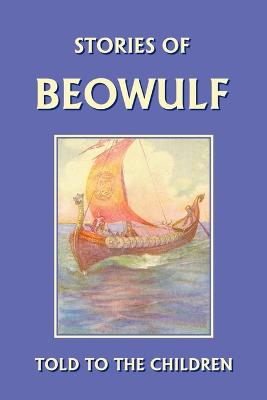 Stories of Beowulf Told to the Children by H., E. Marshall