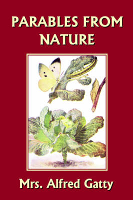 Parables from Nature by Mrs., Alfred Gatty