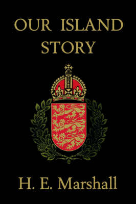 Our Island Story by H., E. Marshall