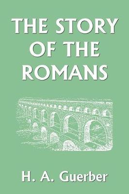 The Story of the Romans by H., A. Guerber