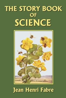 The Story Book of Science by Jean, Henri Fabre