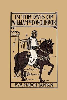 In the Days of William the Conqueror by Eva March Tappan