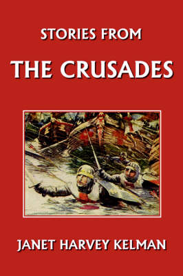 Stories from the Crusades by Janet Harvey Kelman
