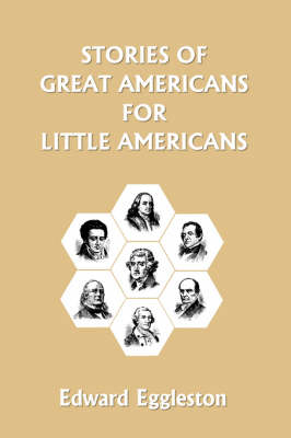 Stories of Great Americans for Little Americans by Edward, Eggleston