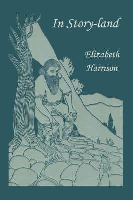 In Story-land by Elizabeth, Harrison