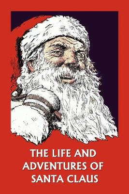The Life and Adventures of Santa Claus by Amelia C. Houghton