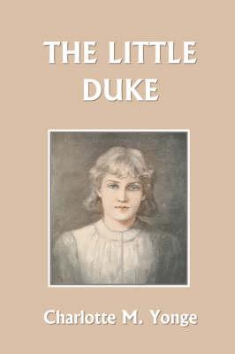 The Little Duke by Charlotte M Yonge