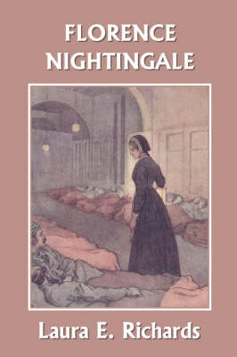 Florence Nightingale ( Yesterday's Classics) by Laura E Richards