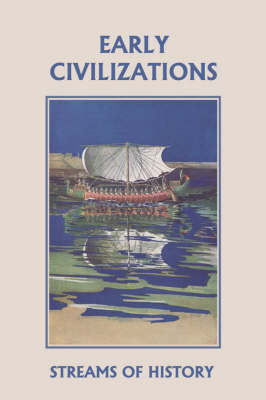 Streams of History Early Civilizations (Yesterday's Classics) by Ellwood W. Kemp
