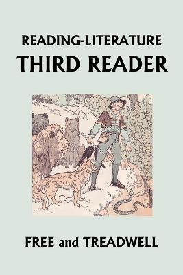 READING-LITERATURE Third Reader (Yesterday's Classics) by Harriette Taylor Treadwell, Margaret Free