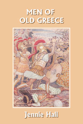 Men of Old Greece (Yesterday's Classics) by Jennie Hall