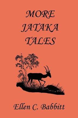 More Jataka Tales (Yesterday's Classics) by Ellen C. Babbitt