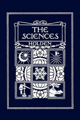 The Sciences, Illustrated Edition (Yesterday's Classics) by Edward S., LL. D Holden