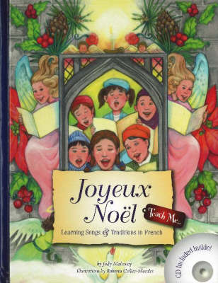 Joyeux Noel Learning Songs & Traditions in French by Judy Mahoney