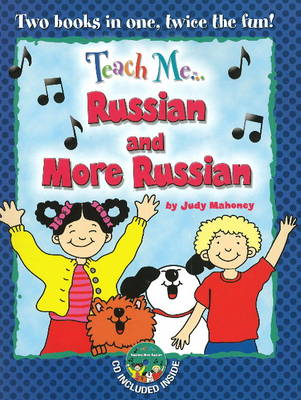 Teach Me... Russian & More Russian A Musical Journey Through the Day -- New Edition by Judy Mahoney