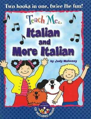 Teach Me... Italian and More Italian A Musical Journey Through the Day by Judy Mahoney