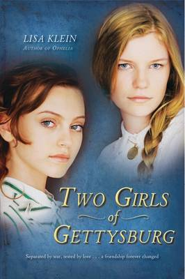 Two Girls of Gettysburg by Lisa Klein