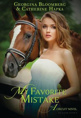 My Favorite Mistake An A Circuit Novel by Georgina Bloomberg, Catherine Hapka