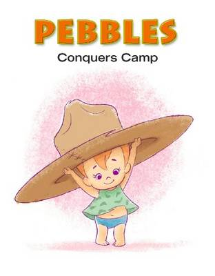 Pebbles Pebbles Conquers Camp by Charles Carney, John Skewes
