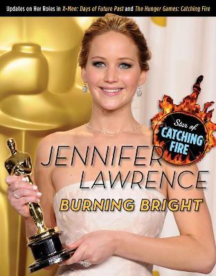 Jennifer Lawrence Burning Bright by Triumph Books