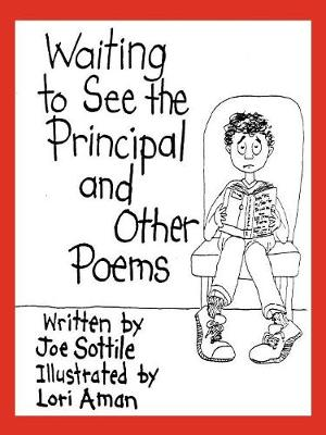 Waiting to See the Principal and Other Poems by Joe Sottile