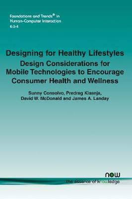 Designing for Healthy Lifestyles by Sunny Consolvo, Klasnja Predrag, David W Mcdonald