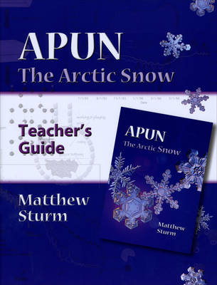 Apun Teacher's Guide The Arctic Snow by Matthew Sturm