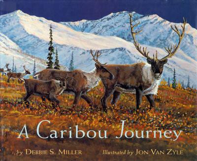 A Caribou Journey by Debbie S. Miller