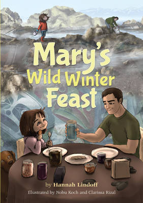 Mary's Wild Winter Feast by Hannah Lindoff