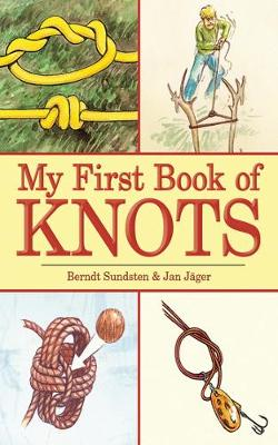 My First Book of Knots by Berndt Sundsten