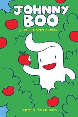 Johnny Boo Book 3 Happy Apples by James Kochalka