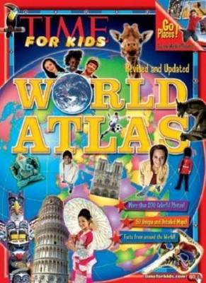 Time for Kids World Atlas by Editors of TIME for Kids Magazine