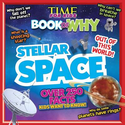 Time for Kids Book of Why - Stellar Space by TIME For Kids Magazine