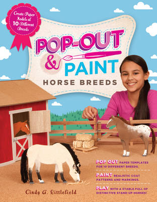 Pop-out & Paint Horse Breeds by Cindy A. Littlefield