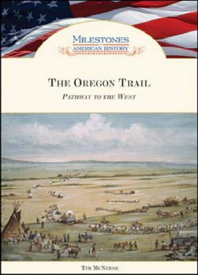 The Oregon Trail by Tim McNeese