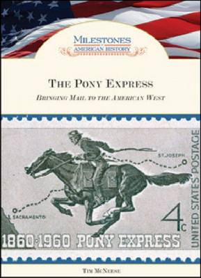 The Pony Express by Tim McNeese