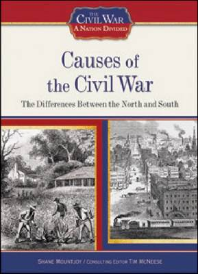Causes of the Civil War The Differences Between the North and South by Shane Mountjoy