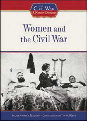 Women and the Civil War by Louise Chipley Slavicek