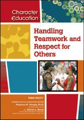 Handling Teamwork and Respect for Others by Tara Welty
