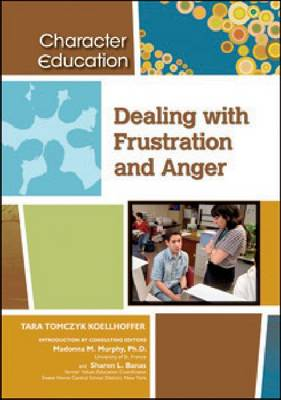 Dealing with Frustration and Anger by Tara Koellhoffer