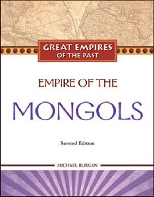 Empire of the Mongols by Michael Burgan