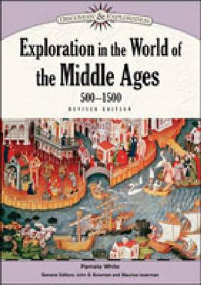 Exploration in the World of the Middle Ages, 500-1500 by Pamela White