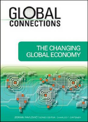 The Changing Global Economy by Zoran Pavlovic