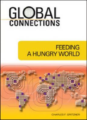 Feeding a Hungry World by Charles F. Gritzner