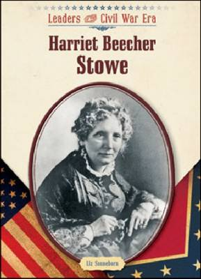 Harriet Beecher Stowe by Liz Sonneborn
