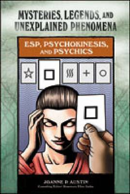 ESP, Psychokinesis, and Psychics by Joanne Austin