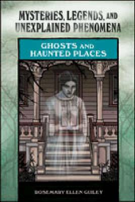 Ghosts and Haunted Places by Rosemary Ellen Guiley